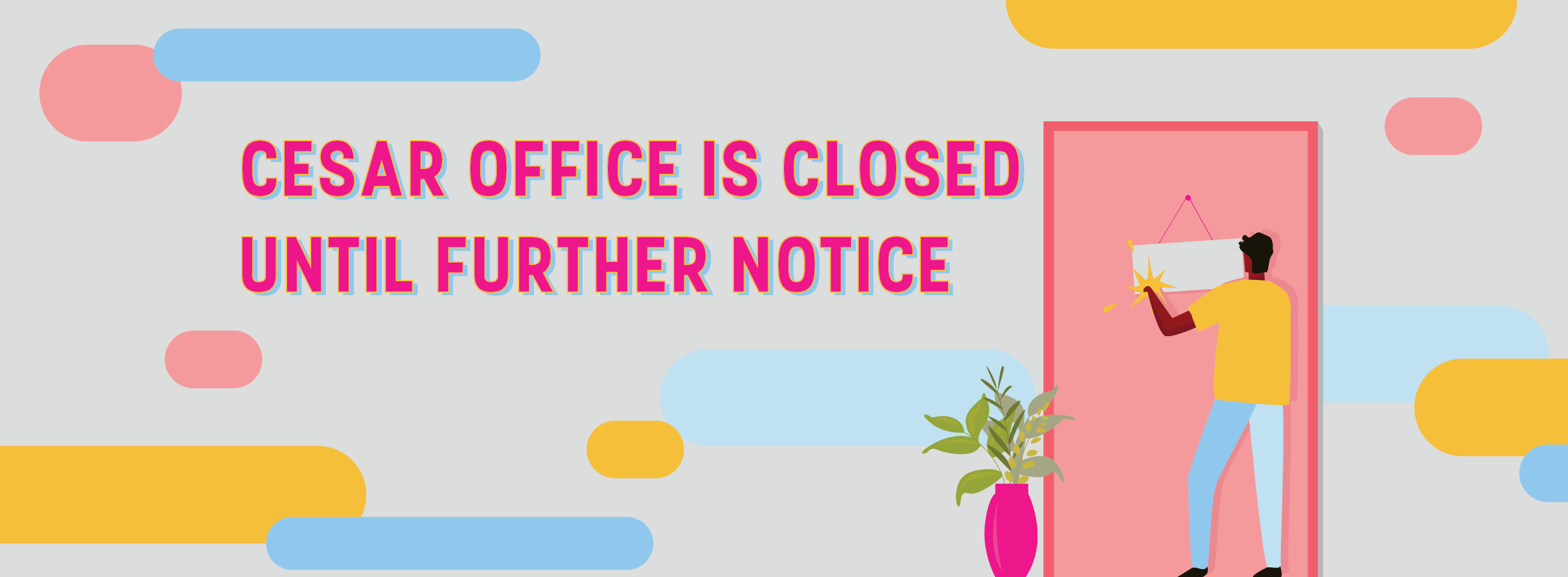 CESAR office is closed until further notice.
