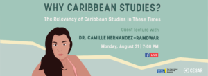 Why Caribbean Studies? Relevancy of Caribbean Studies in these times